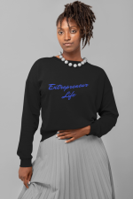 Entrepreneur Life sweatshirt by CP Designs Unlimited