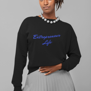 Entrepreneur Life sweatshirt by CP Designs Unlimited